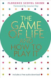 Game of Life and How to Play It - Shinn, Florence Scovel