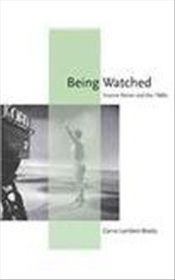 Being Watched : Yvonne Rainer. and the 1960s  - Lambert-Beatty, Carrie