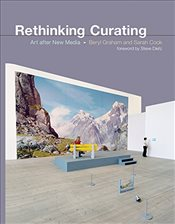 Rethinking Curating : Art After New Media  - Graham, Beryl