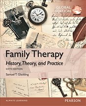 Family Therapy 6e PGE : History, Theory, and Practice - Gladding, Samuel T.