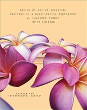 Basics of Social Research 3e PIE : Qualitative and Quantitative Approaches - Neuman, Lawrence W