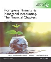 Horngrens Financial and Managerial Accounting, the Financial Chapters 5e PGE - Miller-Nobles, Tracie L.