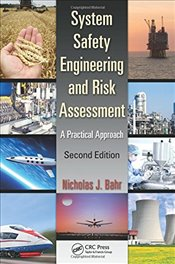 System Safety Engineering and Risk Assessment: A Practical Approach, Second Edition - Bahr, Nicholas J.