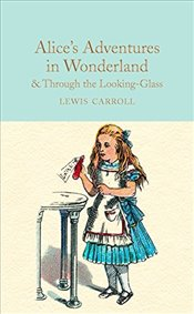 Alices Adventures in Wonderland & Through the Looking-Glass : And What Alice Found There  - Carroll, Lewis