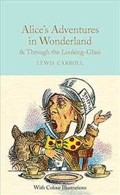 Alices Adventures in Wonderland and Through the Looking-Glass : And what Alice Found There  - Carroll, Lewis