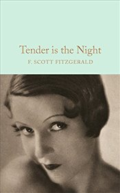 Tender is the Night  - Fitzgerald, F. Scott