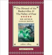 Hound of the Baskervilles and the Valley of Fear - Doyle, Arthur Conan