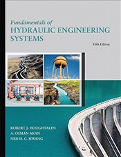 Fundamentals of Hydraulic Engineering Systems 5E - HOUGHTALEN, ROBERT J.