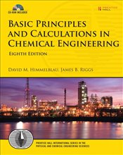 Basic Principles and Calculations in Chemical Engineering 8E - Himmelblau, David M.