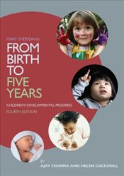 Mary Sheridans From Birth to Five Years : Childrens Developmental Progress - Sheridan, Mary P.