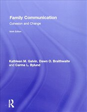 Family Communication : Cohesion and Change - Galvin, Kathleen M.