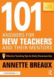 101 Answers for New Teachers and Their Mentors : Effective Teaching Tips for Daily Classroom Use - Breaux, Annette