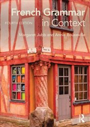 French Grammar in Context - Jubb, Margaret