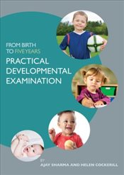 From Birth to Five Years : Practical Developmental Examination - Sharma, Ajay