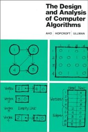 Design and Analysis of Computer Algorithms (Series in Computer Science & Information Processing) - Aho, Alfred V.