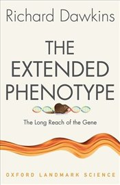 Extended Phenotype : The Long Reach of the Gene - Dawkins, Richard