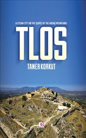 Tlos : A Lycian City on the Slopes of the Akdağ Mountains - Korkut, Taner