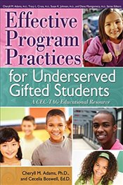 Effective Program Practices for Underserved Gifted Students: A CEC-TAG Educational Resource - Adams, Cheryll M.