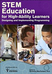 Stem Education for High-Ability Learners: Designing and Implementing Programming - MacFarlane, Bronwyn