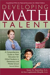 Developing Math Talent: A Comprehensive Guide to Math Education for Gifted Students in Elementary an - Assouline, Susan G.