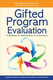Gifted Program Evaluation: A Handbook for Administrators & Coordinators - Neumeister, Kristie Speirs