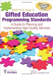 Nagc Pre-Kgrade 12 Gifted Education Programming Standards: A Guide to Planning and Implementing High - Johnsen, Susan