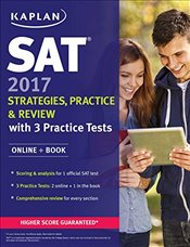 Kaplan SAT 2017 Strategies, Practice, and Review with 3 Practice Tests : Online + Book - Kaplan