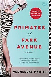 Primates of Park Avenue : A Memoir - Martin, Wednesday