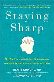 Staying Sharp: 9 Keys for a Youthful Brain Through Modern Science and Ageless Wisdom - Emmons, Henry