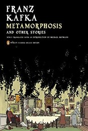 Metamorphosis and Other Stories : Penguin Classics Deluxe - Kafka, Franz