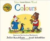 Tales from Acorn Wood: Colours - Donaldson, Julia