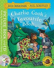 Charlie Cooks Favourite Book : Book and CD Pack - Donaldson, Julia