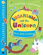 Sugarlump and the Unicorn Sticker Book - Donaldson, Julia