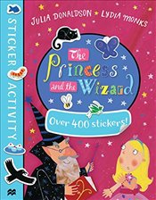Princess and the Wizard Sticker Book - Donaldson, Julia