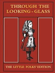 Through the Looking Glass Little Folks Edition (MacMillan Alice) - Carroll, Lewis