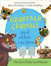 Gruffalo Crumble and Other Recipes - Donaldson, Julia