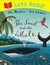 Lets Read: The Snail and the Whale - Donaldson, Julia