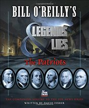Bill OReillys Legends and Lies: The Patriots - Fisher, David
