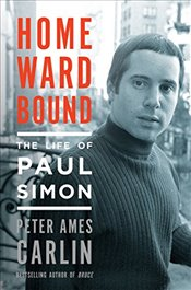 Homeward Bound : The Life of Paul Simon - Carlin, Peter Ames