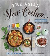 Asian Slow Cooker : Exotic Favorites for Your Crockpot - Kwok, Kelly