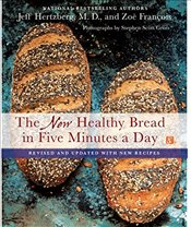 New Healthy Bread in Five Minutes a Day : Revised and Updated with New Recipes - Hertzberg, Jeff