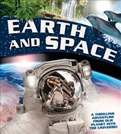 Earth and Space: A Thrilling Adventure from Planet Earth Into the Universe - Goldsmith, Mike