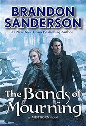 Bands of Mourning: A Mistborn Novel - Sanderson, Brandon