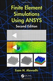 Finite Element Simulations Using ANSYS, Second Edition - Alawadhi, Esam M.