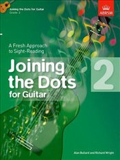 Joining the Dots : Grade 2 : Guitar : A Fresh Approach to Sight-Reading -