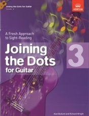 Joining the Dots : Grade 3 : Guitar : A Fresh Approach to Sight-Reading -
