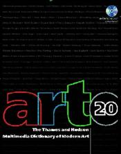 ART 20 : Thames and Hudson Multimedia Dictionary of Modern Art -