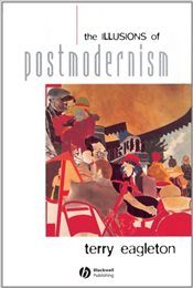 Illusions of Postmodernism - Eagleton, Terry