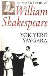 Yok Yere Yaygara - Shakespeare, William