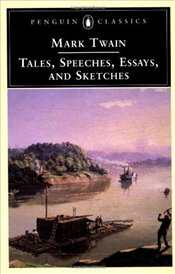 TALES, SPEECHES, ESSAYS, SKETCHES - Twain, Mark